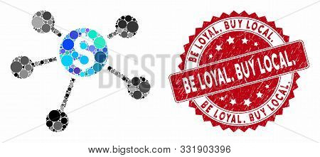Mosaic Financial Network And Corroded Stamp Seal With Be Loyal. Buy Local. Caption. Mosaic Vector Is