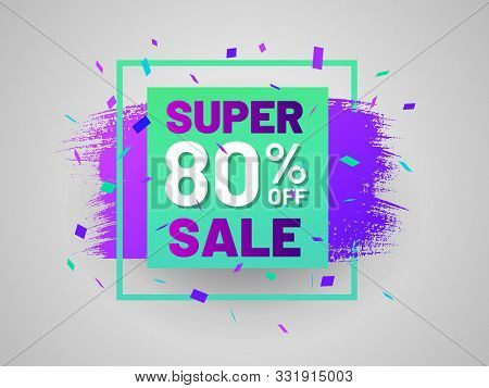 Super Sale Tag With Square Frame And Paintbrush Stroke. 80 Percent Off Banner. Flat Gradient Design