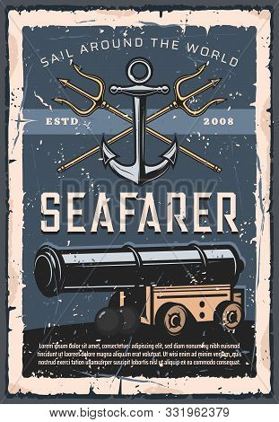 Seafarer Artillery, Marine Cannon, Retro Anchor And Crossed Tridents. Vector Sails Around The World,