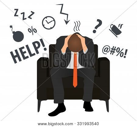 Overworked And Tired Businessman Or Office Worker Sits In A Chair. Business Stress. Flat Style Moder