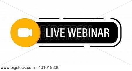 Live Webinar Button For Web Design. Vector Element For Advertising
