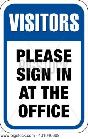 Visitors Please Sign In At The Office Sign | Notice To Guests | Standard Business Signage