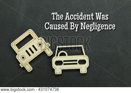 The Concept Of A Car Accident And The Sentence Accident Stems From Negligence