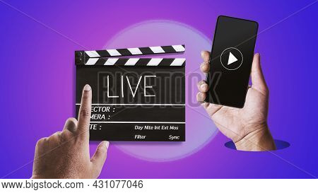 Live Streaming Concept.left-hand Side Touching Movie Clapperboard And Right-hand Side Holding Mobile