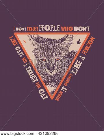 I Do Not Trust People Who Do Not Like Cats. Cat Quote T Shirt Design Template Vector.