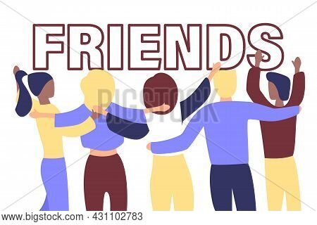 Character, People Friends Standing Together Vector Background Illustration. Girls And Boys Hugging E