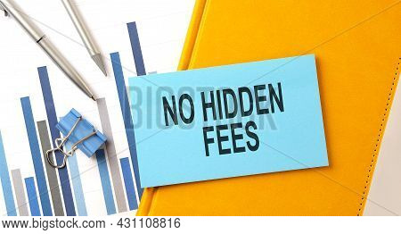No Hidden Fees Text On Sticker On Yellow Notebook With Chart And Pen