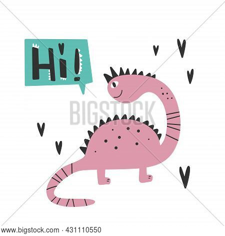 Dinosaur With Slogan Graphic - Hi, Funny Dino Cartoons. Vector Funny Lettering Quote With Dino Icon,