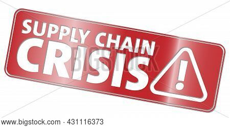 Red Glossy Sign Or Sticker With Text Supply Chain Crisis And Warning Symbol, Vector Illustration