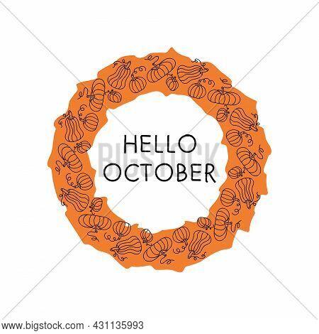 Hello October Vector Illustration. Pumpkin Seamless Wreath. Autumn Thanksgiving Poster.