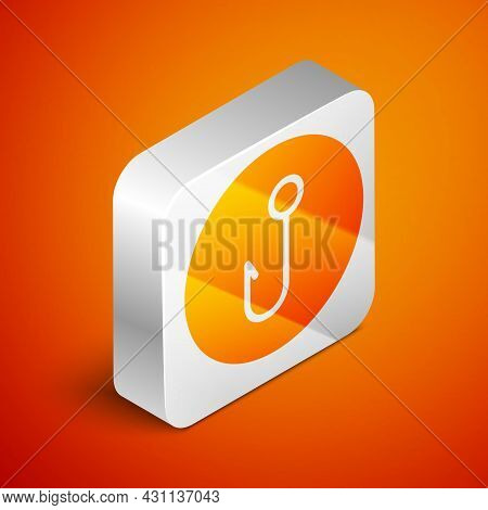 Isometric Fishing Hook Icon Isolated On Orange Background. Fishing Tackle. Silver Square Button. Vec