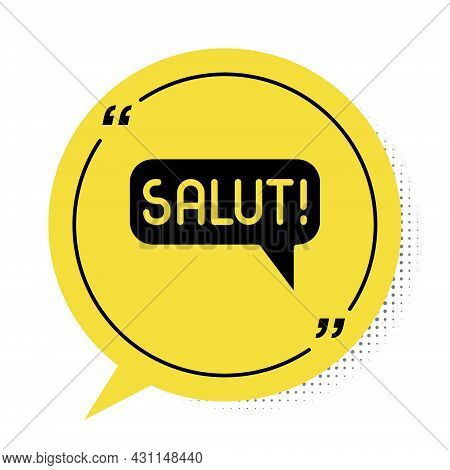 Black Salut In Different Languages Icon Isolated On White Background. Speech Bubbles. Yellow Speech
