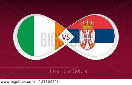 Ireland Vs Serbia In Football Competition, Group A. Versus Icon On Football Background. Vector Illus