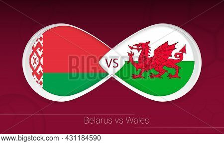 Belarus Vs Wales In Football Competition, Group E. Versus Icon On Football Background. Vector Illust