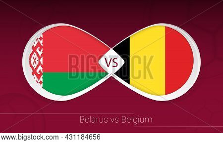 Belarus Vs Belgium In Football Competition, Group E. Versus Icon On Football Background. Vector Illu
