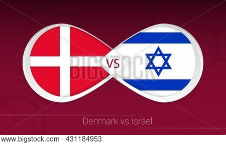 Denmark Vs Israel In Football Competition, Group F. Versus Icon On Football Background. Vector Illus