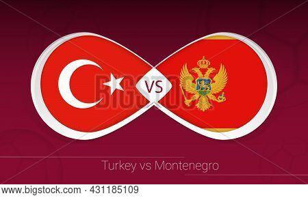 Turkey Vs Montenegro In Football Competition, Group G. Versus Icon On Football Background. Vector Il