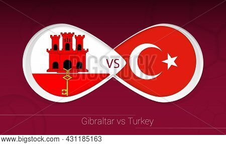 Gibraltar Vs Turkey In Football Competition, Group G. Versus Icon On Football Background. Vector Ill