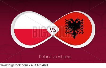Poland Vs Albania In Football Competition, Group I. Versus Icon On Football Background. Vector Illus