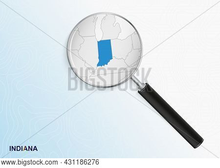 Magnifier With Map Of Indiana On Abstract Topographic Background. Vector Map.