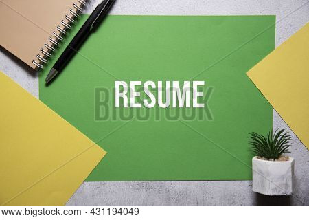 Resume Text On Green And Yellow Background Flat Lay Concept. Suitable To Used As Title Cover Each Su