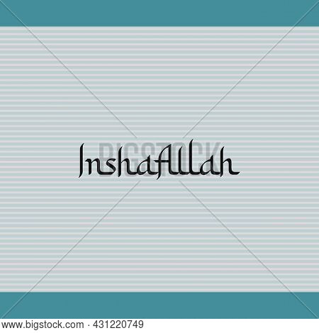 Inshaallah Arabic Style Typography Text. Islamic Typography Poster Vector Design.