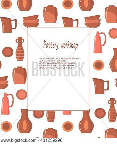 Poster For A Pottery Workshop. Background From Various Clay Objects - Vases, Bowls, Plates. Vector I