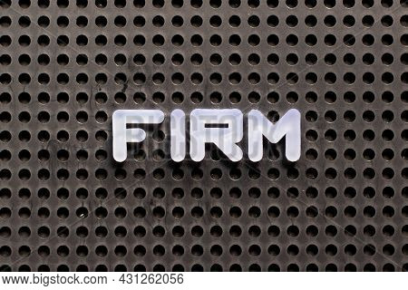 White Color Letter In Word Firm On Black Pegboard Background