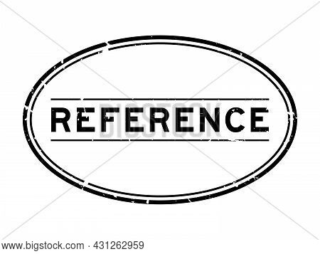 Grunge Black Reference Word Oval Rubber Seal Stamp On White Background