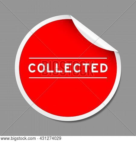 Red Color Peel Sticker Label With Word Collected On Gray Background