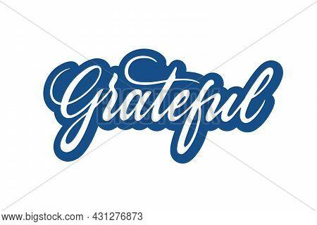 Grateful Vector Inscription. Unique Authentic Handwritten Lettering
