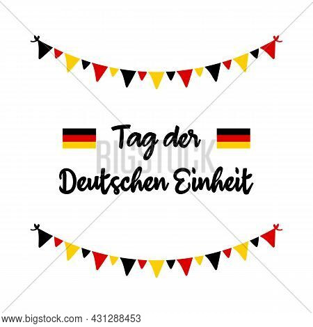 Vector Greeting Card With German Flags, Colorful Garlands And Text, Translated As «german Unity Day»