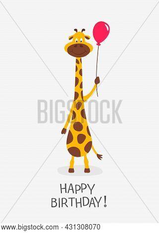 Vector Cartoon Cute Funny Giraffe, Baby Greeting Card. Happy Birhday. Full Length Giraffe With Ball,