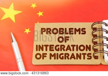 Politics And People Concept. On The Flag Of China Lies A Notebook With The Inscription - Problems Of