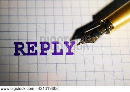 Business And Finance Concept. There Is A Pen On The Notebook, Near Which It Is Written Reply