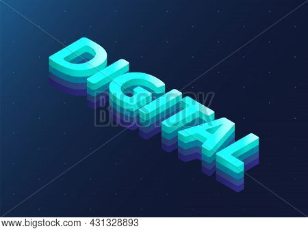 3d Isometric Word Digital As Vector Illustration. Digital And Digitisation Concept Background.