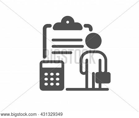 Accounting Icon. Realtor Service Sign. Calculate Budget Report Symbol. Classic Flat Style. Quality D