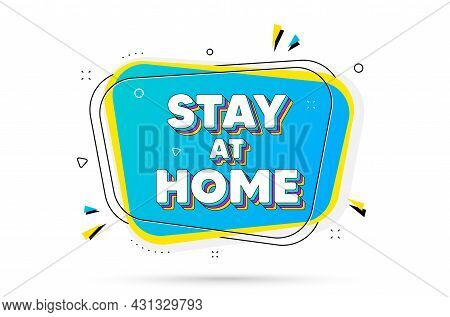 Stay Home Slogan. Chat Bubble With Layered Text. Coronavirus, Covid 19 Quote. Quarantine Message. St