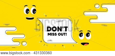 Dont Miss Out Text. Cartoon Face Chat Bubble Background. Special Offer Price Sign. Advertising Disco