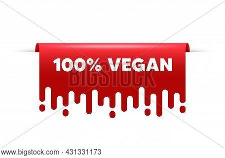 100 Percent Vegan. Red Ribbon Tag Banner. Organic Bio Food Sign. Vegetarian Product Symbol. Vegan Fo