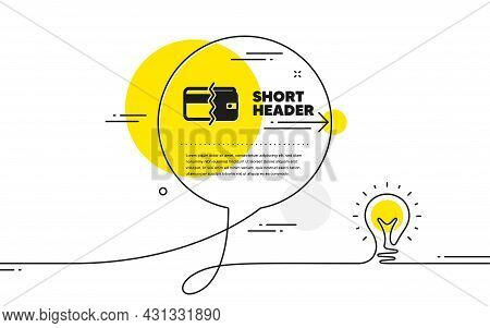 Credit Card Or Cash Icon. Continuous Line Idea Chat Bubble Banner. Payment Methods Sign. Payment Met