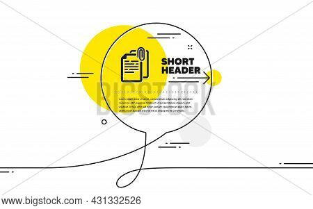 Document Attachment Icon. Continuous Line Chat Bubble Banner. File With Paper Clip Sign. Office Note