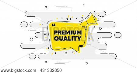 Premium Quality Bubble. Geometric Ad Banner On Flow Pattern. Megaphone Offer Banner. Yellow Quotes C