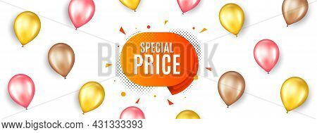 Special Price Sticker. Promotion Ad Banner With 3d Balloons. Discount Banner Shape. Sale Coupon Bubb