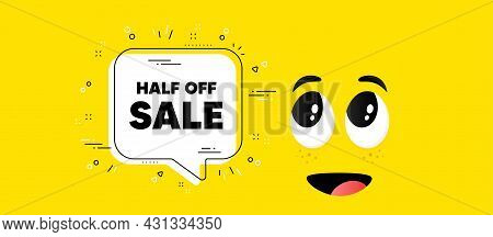 Half Off Sale. Cartoon Face Chat Bubble Background. Special Offer Price Sign. Advertising Discounts