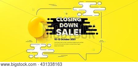 Closing Down Sale. Quote Chat Bubble Background. Special Offer Price Sign. Advertising Discounts Sym