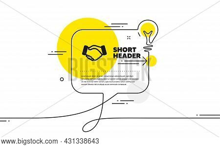 Handshake Icon. Continuous Line Idea Chat Bubble Banner. Hand Gesture Sign. Business Deal Palm Symbo