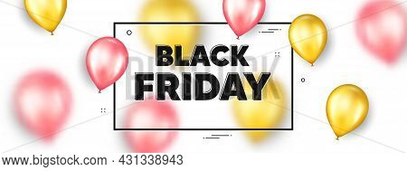 Black Friday Sale. Balloons Frame Promotion Ad Banner. Special Offer Price Sign. Advertising Discoun