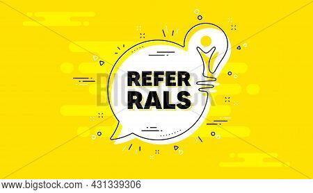 Referrals Text. Idea Yellow Chat Bubble Banner. Referral Program Sign. Advertising Reference Symbol.