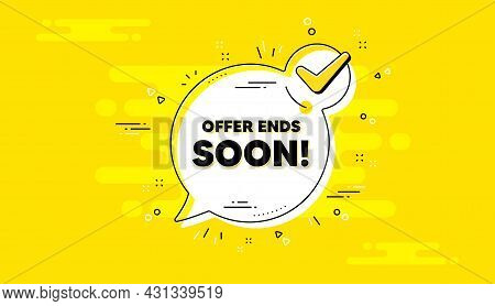 Offer Ends Soon Text. Check Mark Yellow Chat Banner. Special Offer Price Sign. Advertising Discounts
